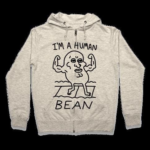 I'm A Human Bean Zip Hoodie