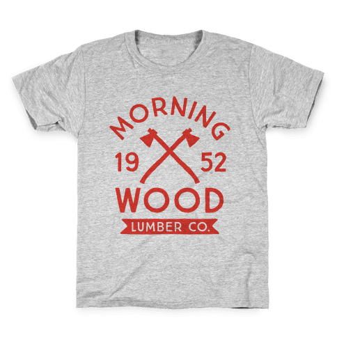 Morning Wood Lumber Co Kids T-Shirt