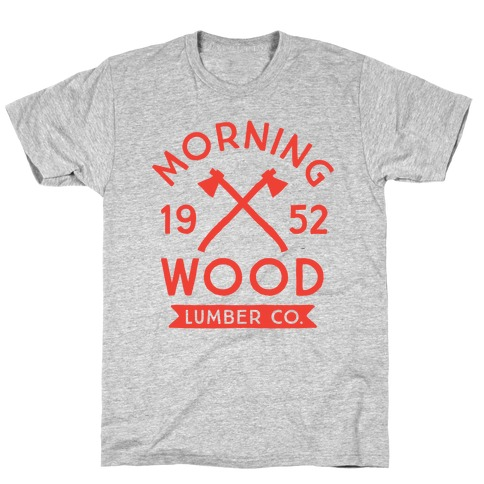 Morning Wood Lumber Co T-Shirt
