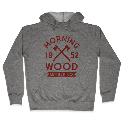 Morning Wood Lumber Co Hooded Sweatshirt