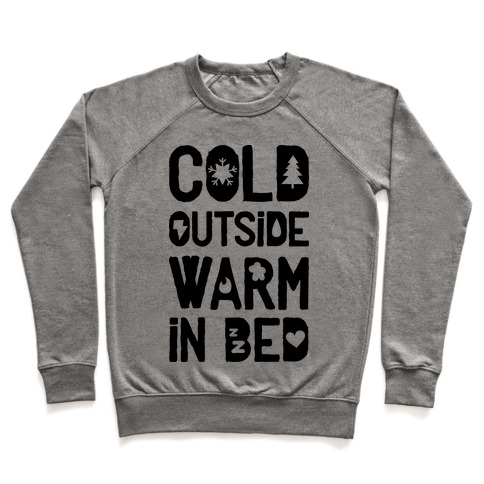 Cold Outside Warm in Bed Pullover