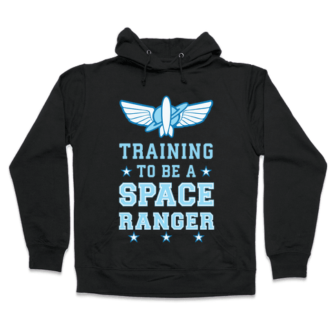 Training To be A Space Ranger Hooded Sweatshirt