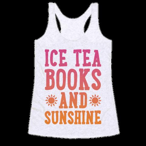 Ice Tea, Books and Sunshine Racerback Tank Top