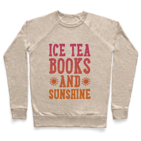 Ice Tea, Books and Sunshine Pullover