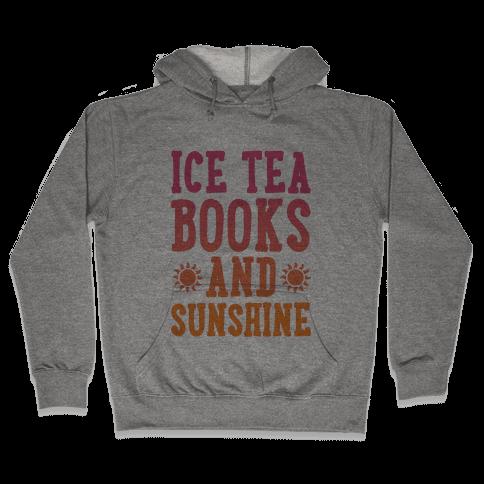 Ice Tea, Books and Sunshine Hooded Sweatshirt