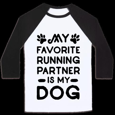 My Favorite Running Partner Is My Dog Baseball Tee