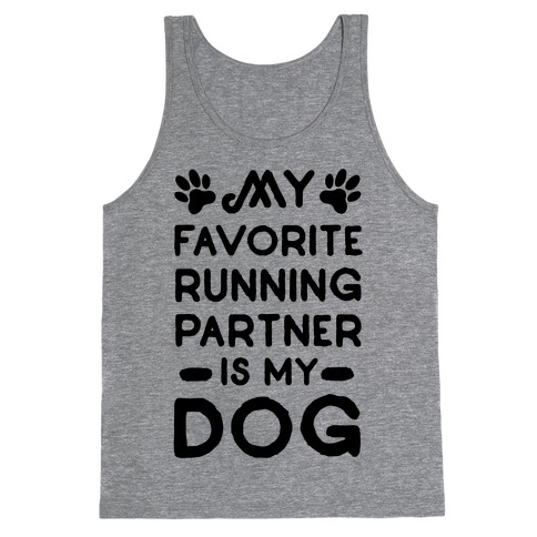 My Favorite Running Partner Is My Dog Tank Top