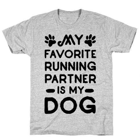 My Favorite Running Partner Is My Dog Mens T-Shirt