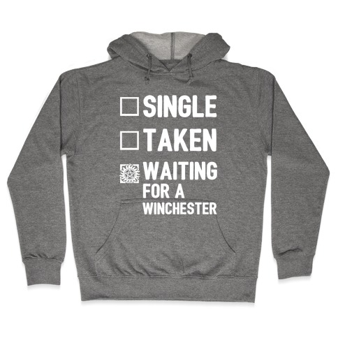 Single Taken Waiting For A Winchester Hooded Sweatshirt