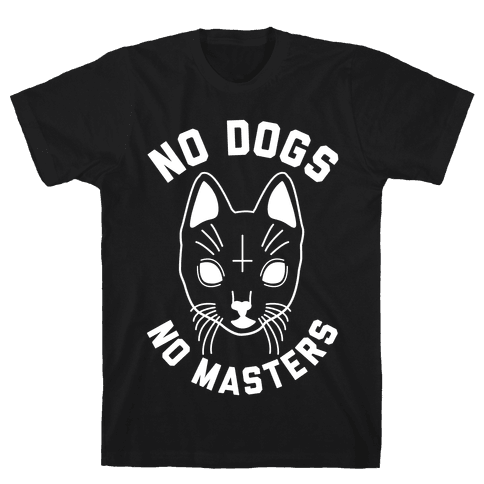 No Dogs No Masters Mens T-Shirt