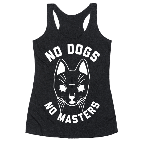 No Dogs No Masters Racerback Tank Top