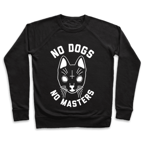 No Dogs No Masters Pullover