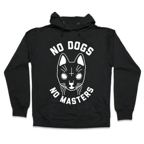 No Dogs No Masters Hooded Sweatshirt
