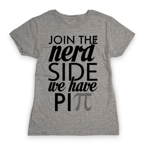 Join the Nerds! Womens T-Shirt