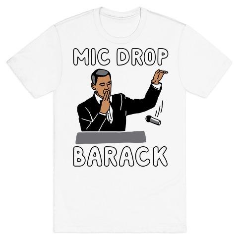 Mic Drop Barack Mens T-Shirt