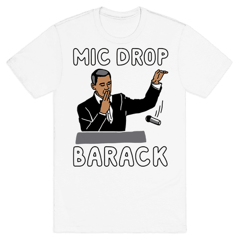 Mic Drop Barack Mens T-Shirt
