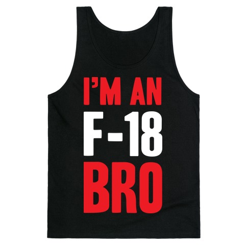 I'm An F-18, Bro Tank Top