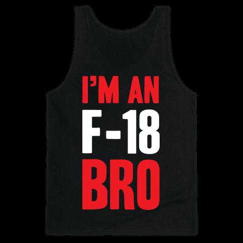 I'm An F-18, Bro Tank Top