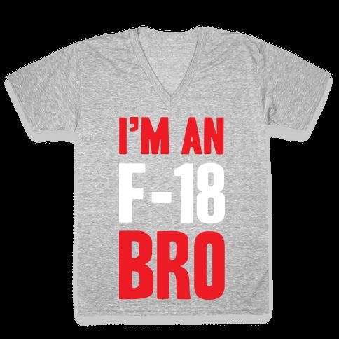 I'm An F-18, Bro V-Neck Tee Shirt
