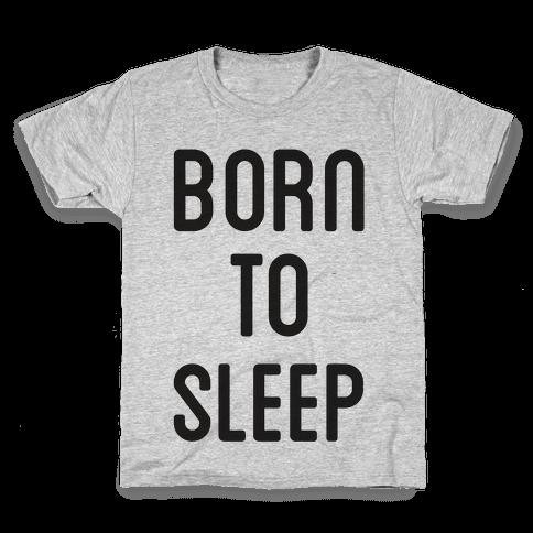 Born To Sleep Kids T-Shirt