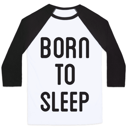 Born To Sleep Baseball Tee