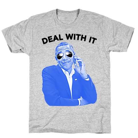 OBAMA DEAL WITH IT Mens T-Shirt