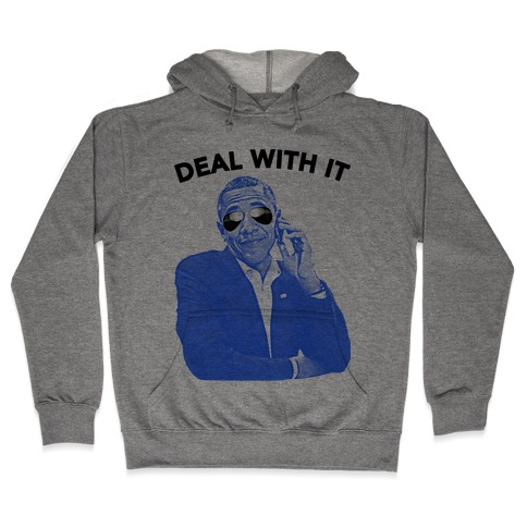 OBAMA DEAL WITH IT Hooded Sweatshirt