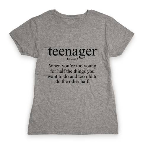 Teenager Definition Womens T-Shirt
