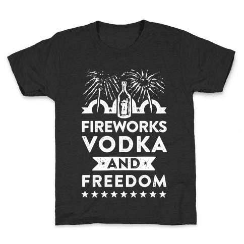 Fireworks Vodka and Freedom Kids T-Shirt