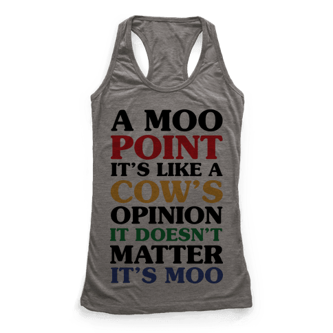 A Moo Point Racerback Tank Top