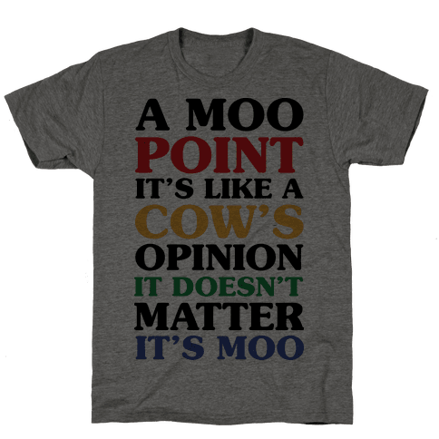 A Moo Point Mens T-Shirt