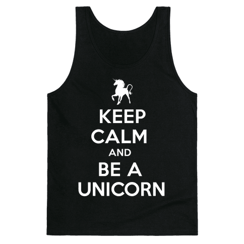 Keep Calm and Be a Unicorn Tank Top