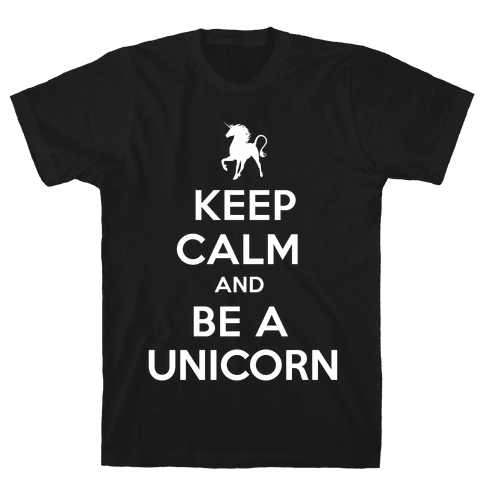Keep Calm and Be a Unicorn Mens T-Shirt