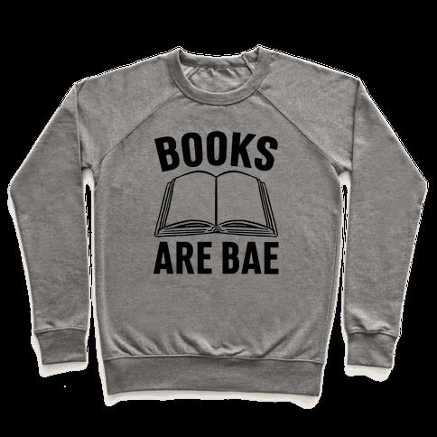 Books Are Bae Pullover