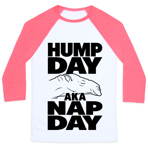 Hump Day AKA Nap Day Baseball Tee
