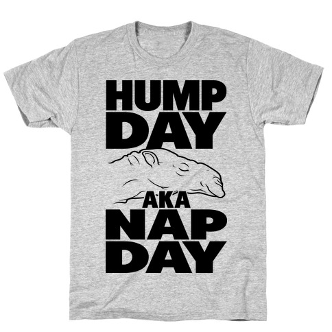 Hump Day AKA Nap Day T-Shirt