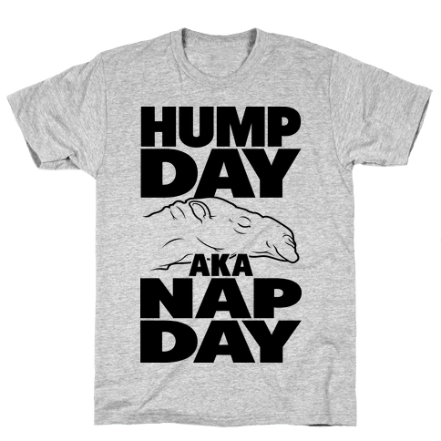 Hump Day AKA Nap Day Mens T-Shirt