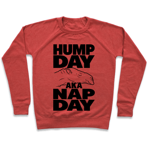 Hump Day AKA Nap Day Pullover