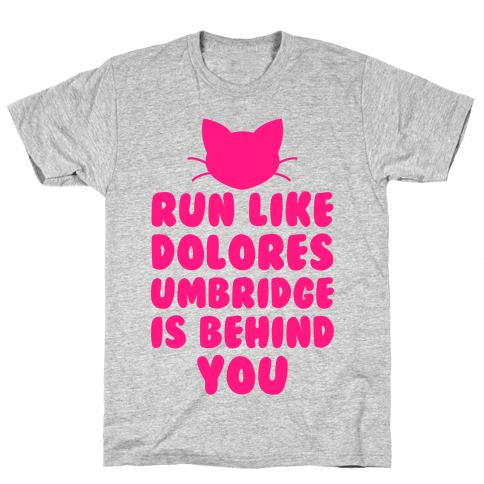 Run Like Dolores Umbridge Is Behind You Mens T-Shirt