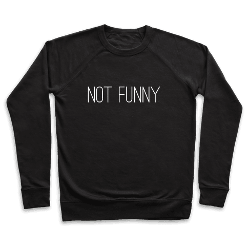 Not Funny Pullover