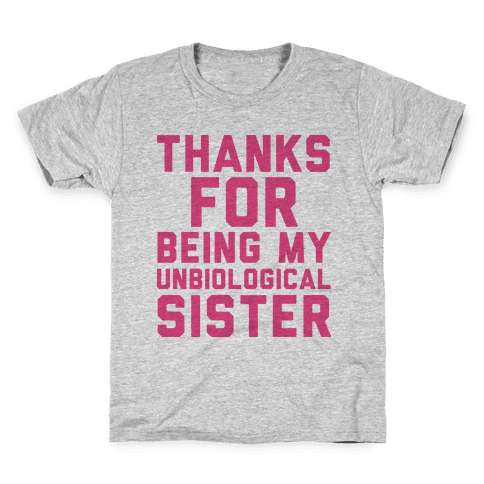 Unbiological Sister Kids T-Shirt