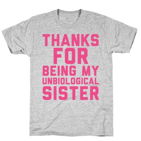 Unbiological Sister T-Shirt