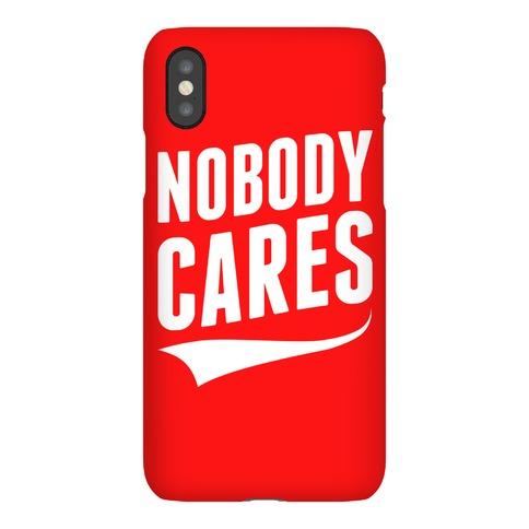 Nobody Cares Phone Case