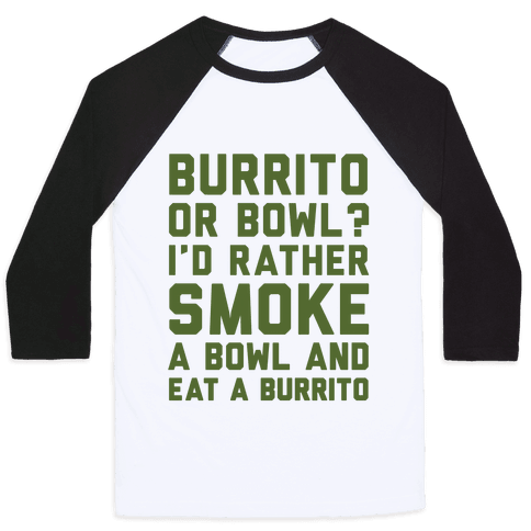 Burrito or Bowl? Baseball Tee