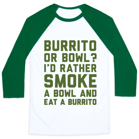 Burrito or Bowl?