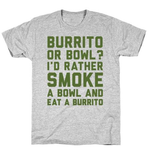 Burrito or Bowl? T-Shirt