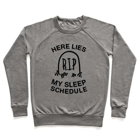 Here Lies My Sleep Schedule Pullover