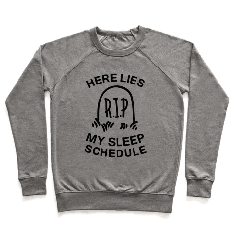 Here Lies My Sleep Schedule Pullover