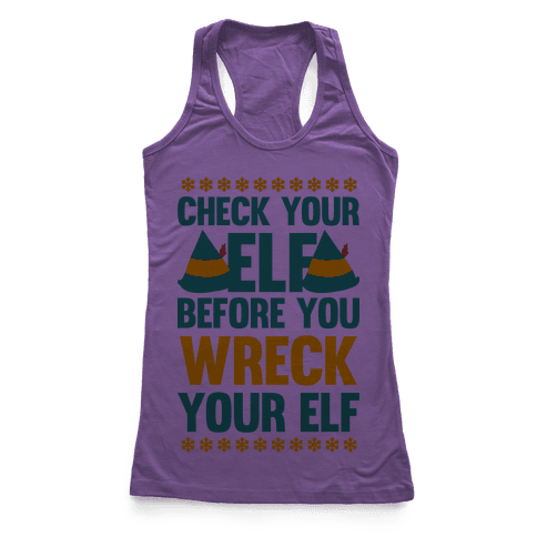 Check Your Elf Before You Wreck Your Elf (Yellow/Green) Racerback Tank Top