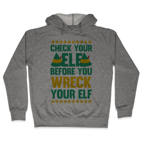 Check Your Elf Before You Wreck Your Elf (Yellow/Green) Hooded Sweatshirt